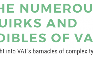 The Numerous Quirks and Foibles of VAT - Insight into VAT's barnacles of complexity.